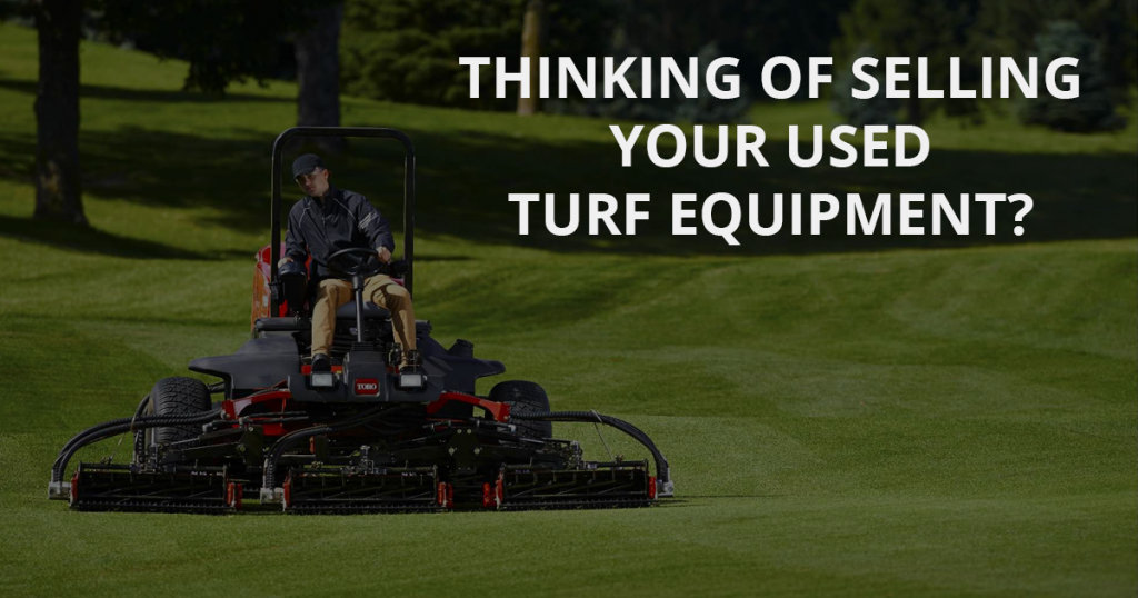 Selling Your Used Turf Equipment